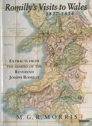 Romilly's Visits to Wales 1827-1854: Extracts from the Diaries of the Rev. Joseph Romilly