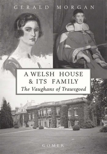9781859024720: A Welsh House & its Family The Vaughans of Trawsgoed