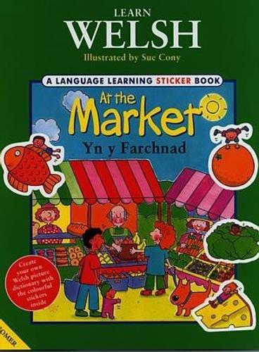 9781859025628: Learn Welsh: At the Market / yn y Farchnad (Cyfres Dysgu Cymraeg)