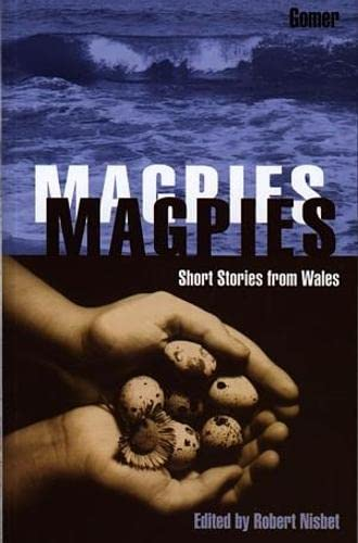 Magpies: Short Stories from Wales: Gomer Press