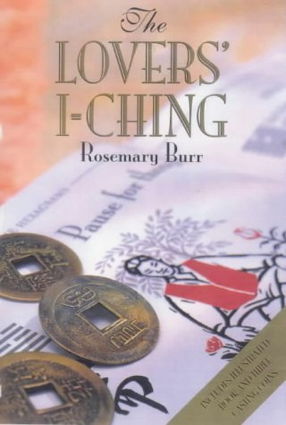 The Lovers' I-ching: Rosemary Burr