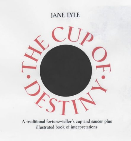Cup of Destiny: A Traditional Fortune-Teller's Cup and Saucer plus Illustrated Book of ...