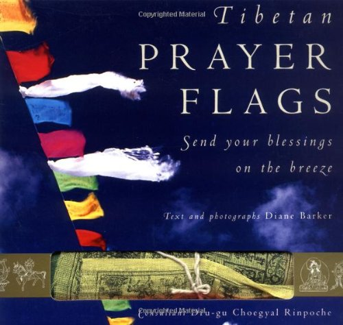 9781859061060: Tibetan Prayer Flags: Send Your Blessings on the Breeze