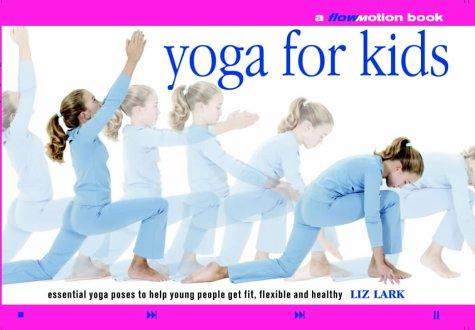 Yoga for Kids (Flowmotion): LIZ LARK