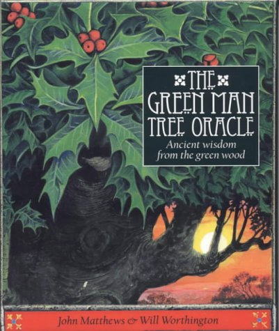 THE GREEN MAN TREE ORACLE: ANCIENT WISDOM: JOHN MATTHEWS~WILL WORTHINGTON
