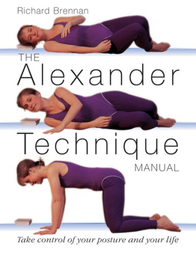 9781859061633: The Alexander Technique Manual: Take Control of Your Posture and Your Life