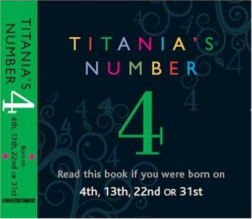 Titania's Numbers - 4: Born on 4th, 13th, 22nd, 31st (Titania's Numbers): Titania Hardie
