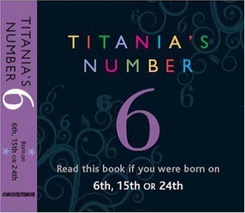 Titania's Numbers - 6: Born on 6th, 15th, 24th (Titania's Numbers): Titania Hardie