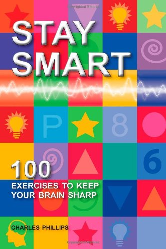 9781859063446: Stay Smart: 100 Exercises to Keep Your Brain Sharp