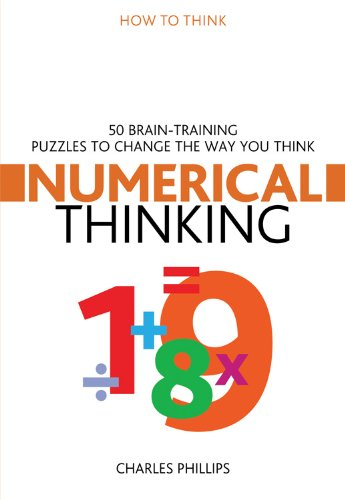 9781859063682: Numerical Thinking: 50 Brain-Training Puzzles to Change the Way You Think (How to Think)