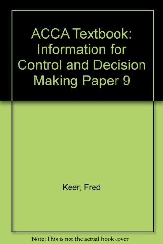 ACCA Textbook: Information for Control and Decision: Keer, Fred and