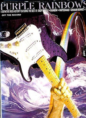 9781859091487: Purple Rainbows: A Definitive Rock History Featuring the Best of -- Deep Purple * Rainbow * Whitesnake * Graham Bonnet * Dio (Off the Record Series)