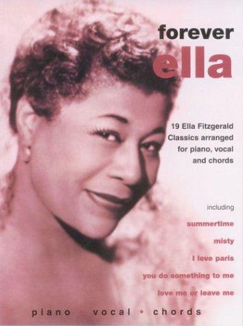 Forever Ella : 19 Ella Fitzgeraldclassics songbook p/v/c: Ella Fitzgerald