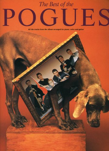 The Best of the Pogues: Piano/Voice/Guitar: Pogues, The