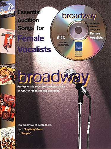 Broadway: Essential Audition Songs for Female Vocalists: (Piano, Vocal, Guitar): International ...