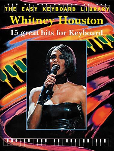Whitney Houston : 15 great hitsfor keyboard: Whitney Houston