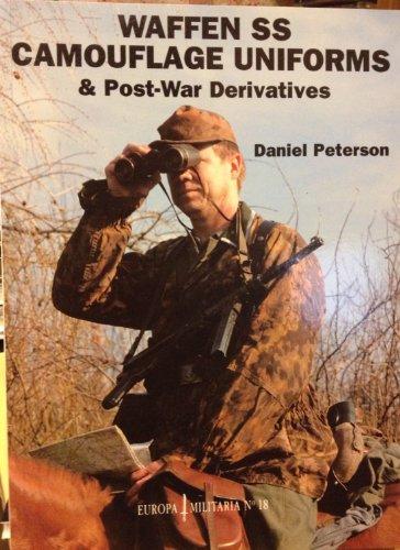Waffen Ss: Camouflage Uniforms and Post-War Derivatives (Europa Militaria): Peterson, Daniel