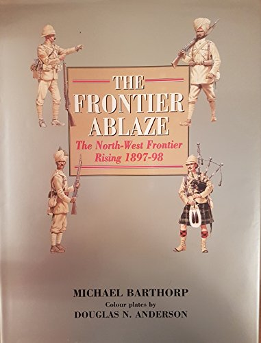 9781859150238: The Frontier Ablaze: The North-West Frontier Rising, 1897-98