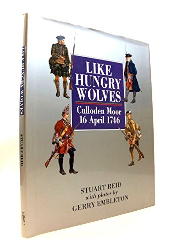 9781859150801: Like Hungry Wolves: Culloden Moor, 16 April 1746