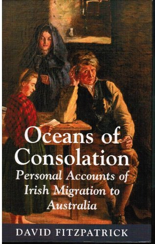 9781859180358: Oceans of Consolation : Personal Accouts of Irish Migration to Australia
