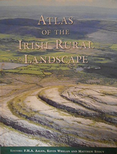 Atlas of the Irish Rural Landscape (Irish Cultural Studies)