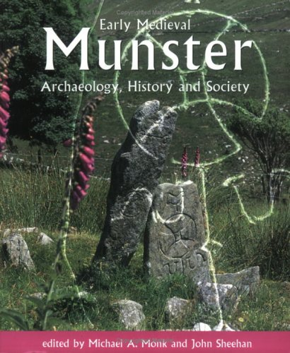 Early Medieval Munster: Sheehan, John; Monk, Michael A. [Editor]
