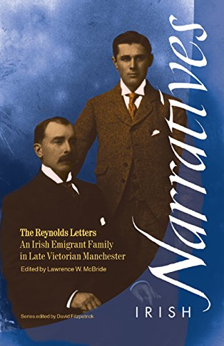 The Reynolds Letters An Irish Emigrant Family: Lawrence W McBride