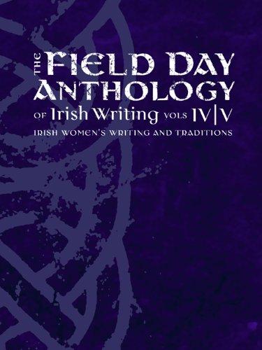 Field Day Anthology of Irish Writing: v. iv v: Irish Women s Writing and Traditions (Hardback): ...