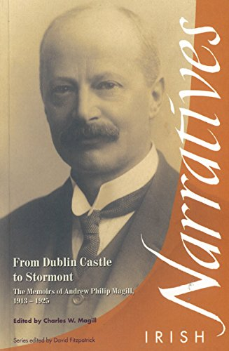 9781859183441: From Dublin Castle to Stormont: The Memoirs of Andrew Philip Magill, 1913-1925 (Irish Narrative Series)