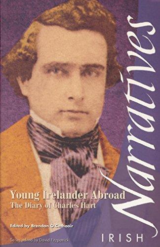 Young Irelander Abroad: The Diary of Charles Hart (Irish Narratives): Cathaoir, Brendan ?