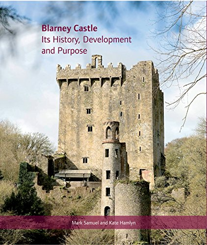 9781859184110: Blarney Castle: Its History, Development and Purpose