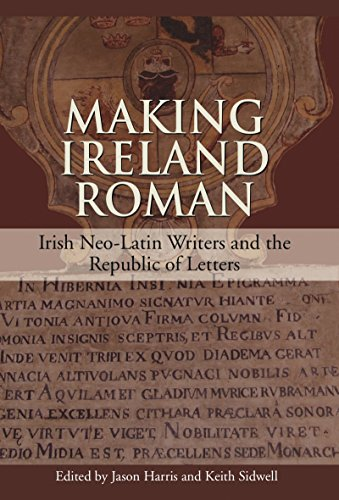9781859184530: Making Ireland Roman: Irish Neo-Latin Writers and the Republic of Letters