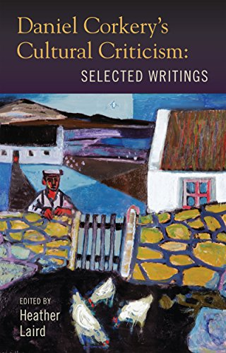 9781859184554: Daniel Corkery's Cultural Criticism: Selected Writings