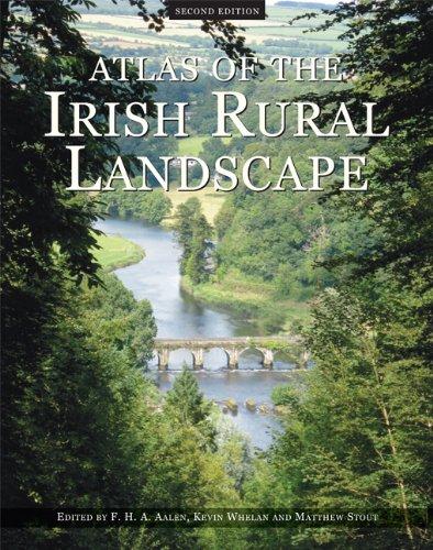 Atlas of the Irish Rural Landscape (Irish: F.H.A. Aalen