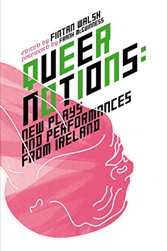 9781859184691: Queer Notions: New Plays and Performances from Ireland