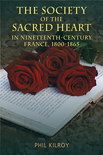 9781859184998: The Society of the Sacred Heart in 19th Century France, 1800-1865