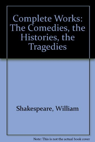 9781859260012: Complete Works: The Comedies, the Histories, the Tragedies