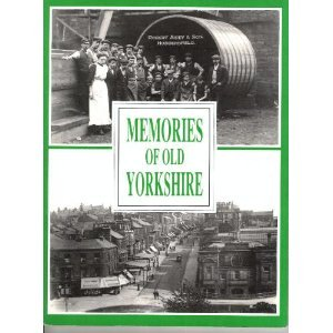 MEMORIES OF OLD YORKSHIRE