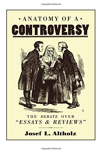 9781859280409: Anatomy of a Controversy: The Debate over 'Essays and Reviews' 1860–64 (The Nineteenth Century Series)