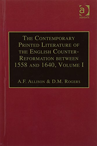 9781859280607: The Contemporary Printed Literature of the English Counter-reformation Between 1558 and 1640