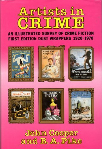 Artists in Crime: An Illustrated Survey of Crime Fiction First Edition Dustwrappers, 1920-1970
