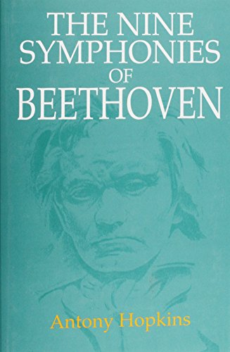 The Nine Symphonies of Beethoven: Hopkins, Antony