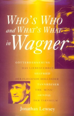 9781859282809: Who's Who and What's What in Wagner