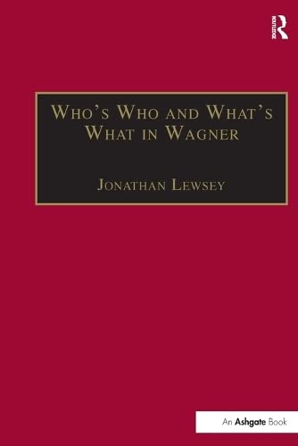 Who's Who and What's What in Wagner: Lewsey, Jonathan