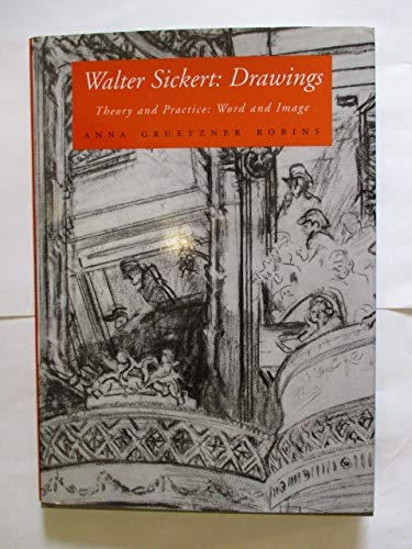 9781859283103: Walter Sickert: Drawings : Theory and Practice : Word and Image