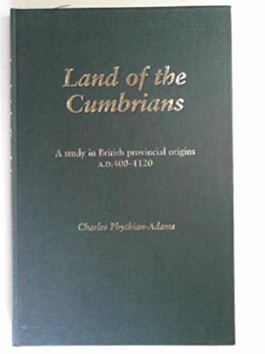 9781859283271: Land of the Cumbrians: A Study in British Provincial Origins A.D. 400-1120