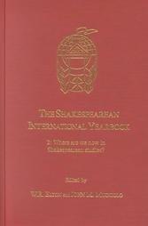 The Shakespearean International Yearbook: Where Are We Now In Shakespearean Studies?: Elton, W. R.;...