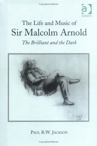 9781859283813: The Life and Music of Sir Malcolm Arnold