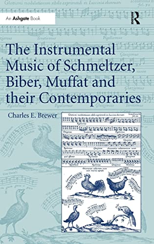 The Instrumental Music of Schmeltzer, Biber, Muffat and Their Contemporaries: Brewer, Charles E.