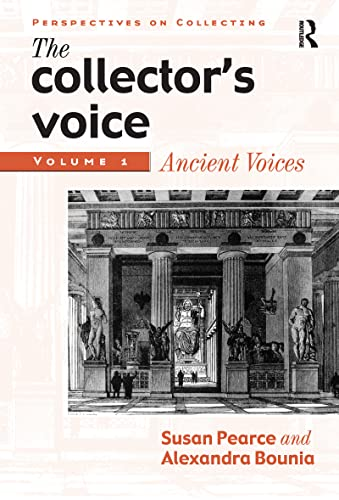 9781859284179: The Collector's Voice: Critical Readings in the Practice of Collecting: Volume 1: Ancient Voices: Ancient Voices v. 1 (Perspectives on Collecting)